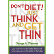 Dont Diet! Just Think And Get Thin